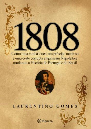 1808-como-uma-rainha-louca-um-principe-medroso-e-uma-corte-corrupta-enganaram-napoleao-e-mudaram-a-h