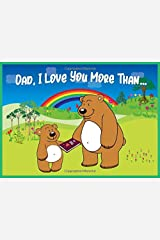 Dad I Love You More Than: Reasons Why You Love Your Dad Fill in the Blanks Book (Animals A to Z) Paperback