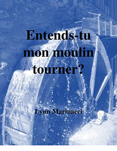 Entends-tu mon moulin tourner? (French Edition)