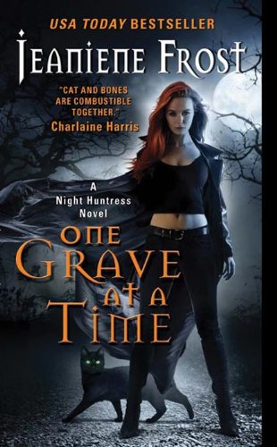 One Grave at a Time: A Night Huntress Novel by [Frost, Jeaniene]