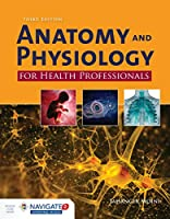 Anatomy and Physiology for Health Professionals, 3rd Edition Front Cover