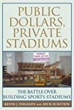 img - for Public Dollars, Private Stadiums: The Battle over Building Sports Stadiums by Kevin J. Delaney (2003-11-05) book / textbook / text book