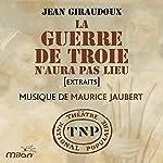 La Guerre de Troie n'aura pas lieu: Théâtre National Populaire (TNP) | Jean Giraudoux
