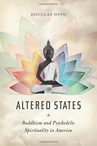 Altered States: Buddhism and Psychedelic Spirituality in America by Douglas Osto (2016-04-26)