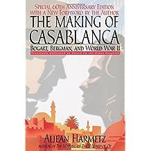 The Making of Casablanca: Bogart, Bergman, and World War II
