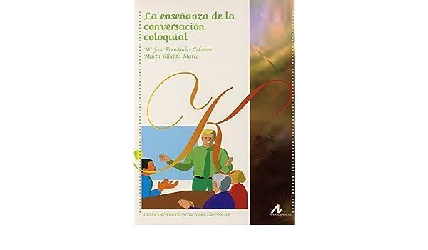 La enseñanza de la conversación coloquial (R) (2008): Varios ...