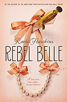 Rebel Belle by [Hawkins, Rachel]