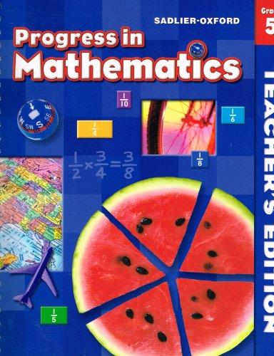 Progress In Mathematics Teacher's Edition Grade 5 (Sadler-Oxford) (Progress In Mathematics Grade 5 Teachers Edition)