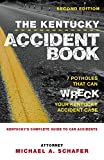 The Kentucky Accident Book: Kentucky's Complete Guide To Car Accidents