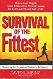 img - for Survival of the Fittest (MAXIMIZING YOUR PERSONAL AND PROFESSIONAL PERFORMANCE) book / textbook / text book