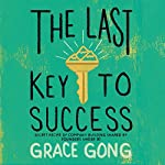 The Last Key to Success | Grace Gong