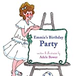 Emmie's Birthday Party   Adele Bower