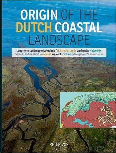 Origin of the Dutch coastal landscape Longterm landscape evolution