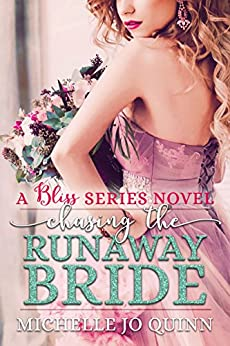 Chasing the Runaway Bride (Bliss Series Book 3) by [Quinn, Michelle Jo]