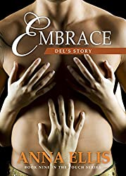 Embrace -Del's Story: Book Nine in the Touch Series