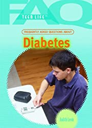 Frequently Asked Questions About Diabetes (Faq: Teen Life)