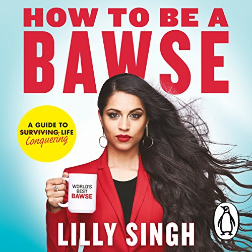How to Be a Bawse: A Guide to Conquering Life (How To Be A Celebrity)