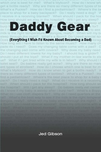 Daddy Gear: (Everything I Wish I'd Known When I Became a Dad) PDF