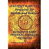 Ancient Martial Formulas For Health and Healing: Vol. 2 Internal Formulas