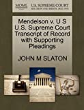 Mendelson V. U S U. S. Supreme Court Transcript of Record with Supporting Pleadings, John M. Slaton, 1270300113
