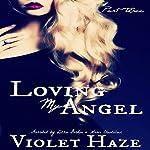 Loving My Angel: Part 3 | Violet Haze