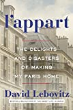 img - for L'Appart: The Delights and Disasters of Making My Paris Home book / textbook / text book