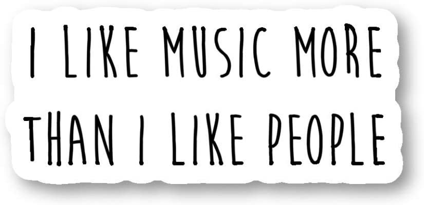 I Like Music More Than I Like People Sticker Funny Quotes Stickers - 3 Pack - Set of 2.5, 3 and 4 Inch Laptop Stickers - for Laptop, Phone, Water Bottle (3 Pack) S211603