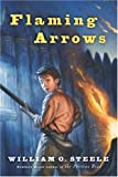 Flaming Arrows, William O. Steele, 0152052127