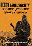 Zakk Wylde's Black Label Society - Boozed Broozed & Broken-Boned by Eagle Rock Ent