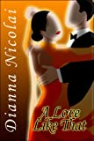 A Love Like That, Dianna Nicolai, 1424172608