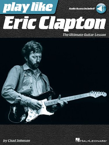 - Play like Eric Clapton: The Ultimate Guitar Lesson Book with Online Audio Tracks