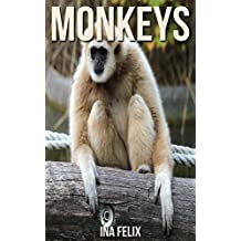 Monkeys: Children Book of Fun Facts & Amazing Photos on Animals in Nature - A Wonderful Monkeys Book for Kids aged 3-7