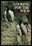 Looking for the Wild, Lyn Hancock and Graham Hancock, 0385250630