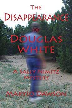 The Disappearance of Douglas White (Sally Nimitz Mysteries Book 2) by [Dawson, MaryJo]