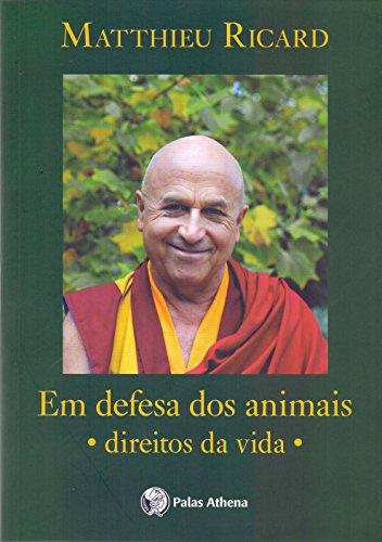 Em Defesa dos Animais. Direitos da Vida