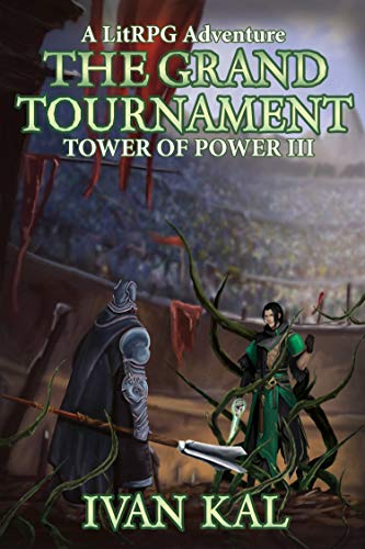 The Grand Tournament: A LitRPG Adventure (Tower of Power Book