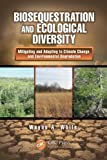 Biosequestration and Ecological Diversity, Wayne A. White, 1439853630