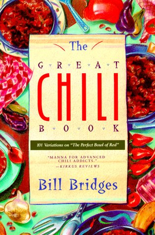 The Great Chili Book: 101 Variations on