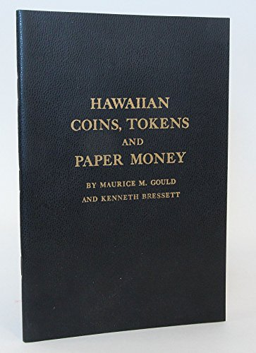 HAWAIIAN COINS, TOKENS AND PAPER MONEY - Second Revised Edition