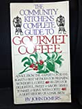 The Community Kitchens' Complete Guide to Gourmet Coffee, Community Kitchens Staff, 0671558706
