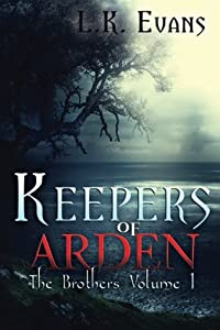 Keepers of Arden: The Brothers Volume 1 (The Keepers of Arden)