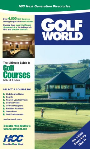 Golf World: The UK and Irish Guide to Golf Clubs (Next Generation Directories)