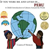 If You Were Me and Lived in...Peru: A Child's Introduction to Cultures Around the World (Volume 12)
