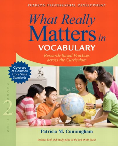 What Really Matters in Vocabulary: Research-Based Practices Across the Curriculum (2nd Edition) (What Really Matters Ser
