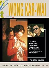 Wong Kar-Wai par Thierry Jousse