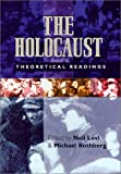 The Holocaust : Theoretical Readings, Neil Levi, Michael Rothberg, 081353352X