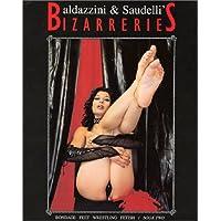 Baldazzini & Saudelli's bizarreries. Ediz. italiana e inglese