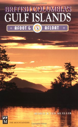 British Columbia's Gulf Islands: Afoot & Afloat