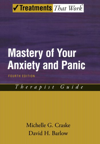 Mastery of Your Anxiety and Panic: Therapist Guide (Treatments That Work)