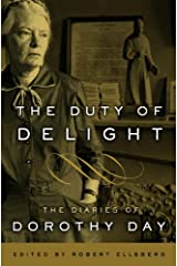 The Duty of Delight: The Diaries of Dorothy Day Kindle Edition